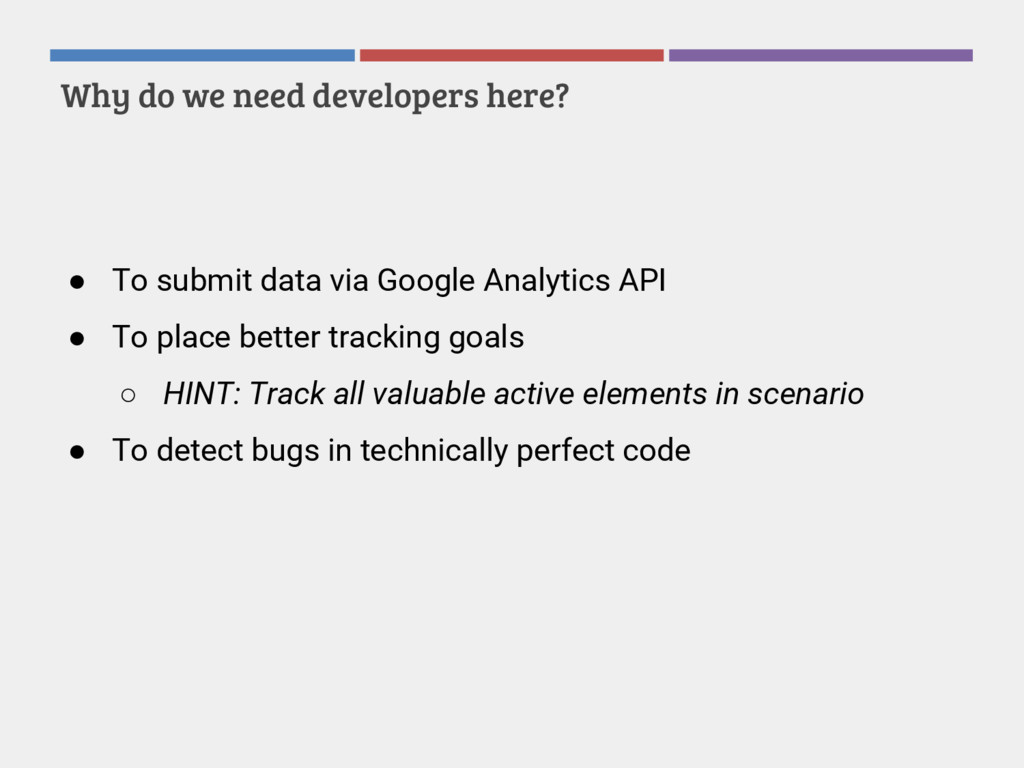 Why do we need developers here? ● To submit dat...