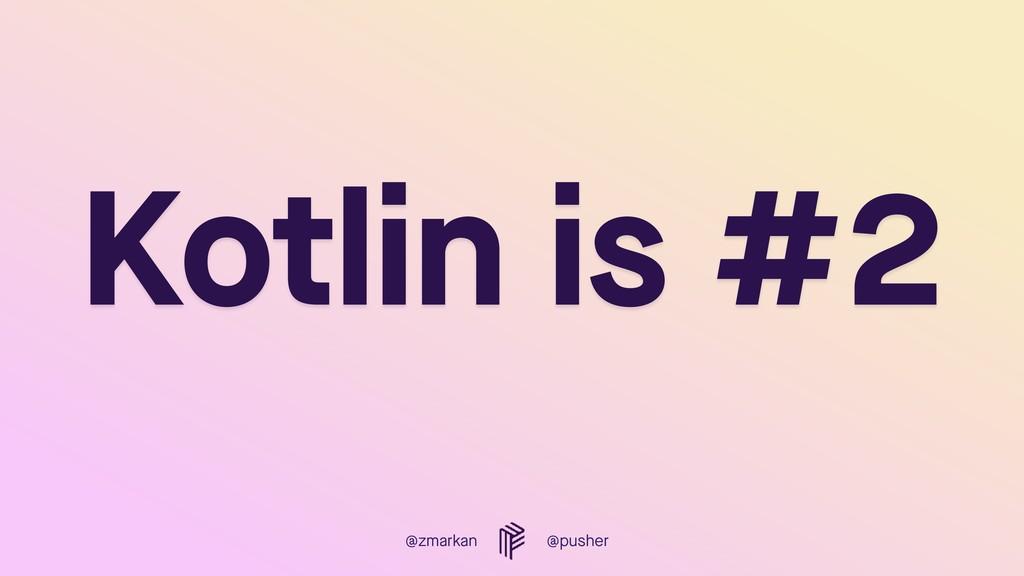 @zmarkan @pusher Kotlin is #2