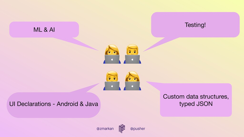 @zmarkan @pusher Testing! Custom data structure...