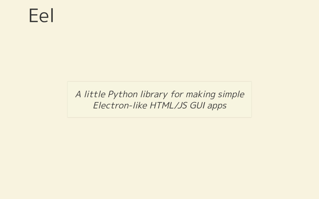 Eel A little Python library for making simple E...