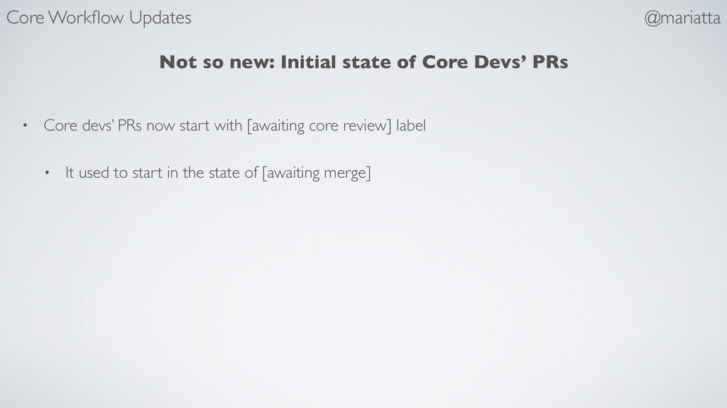 Not so new: Initial state of Core Devs' PRs • C...