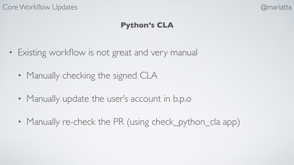 Python's CLA • Existing workflow is not great an...