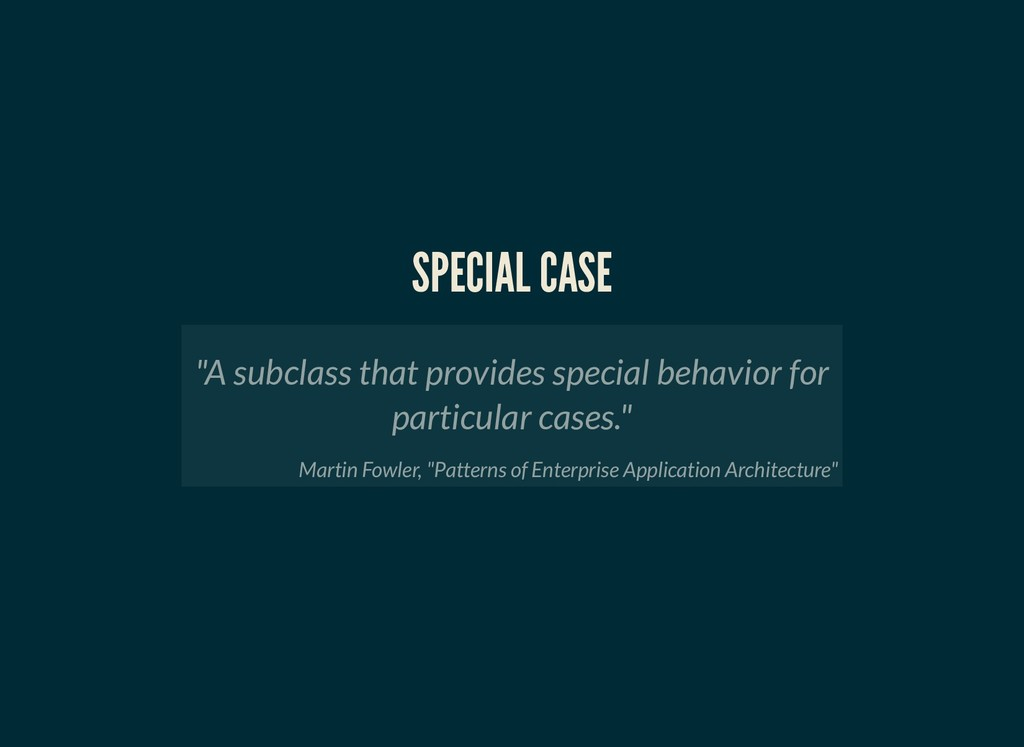 """SPECIAL CASE SPECIAL CASE """"A subclass that prov..."""
