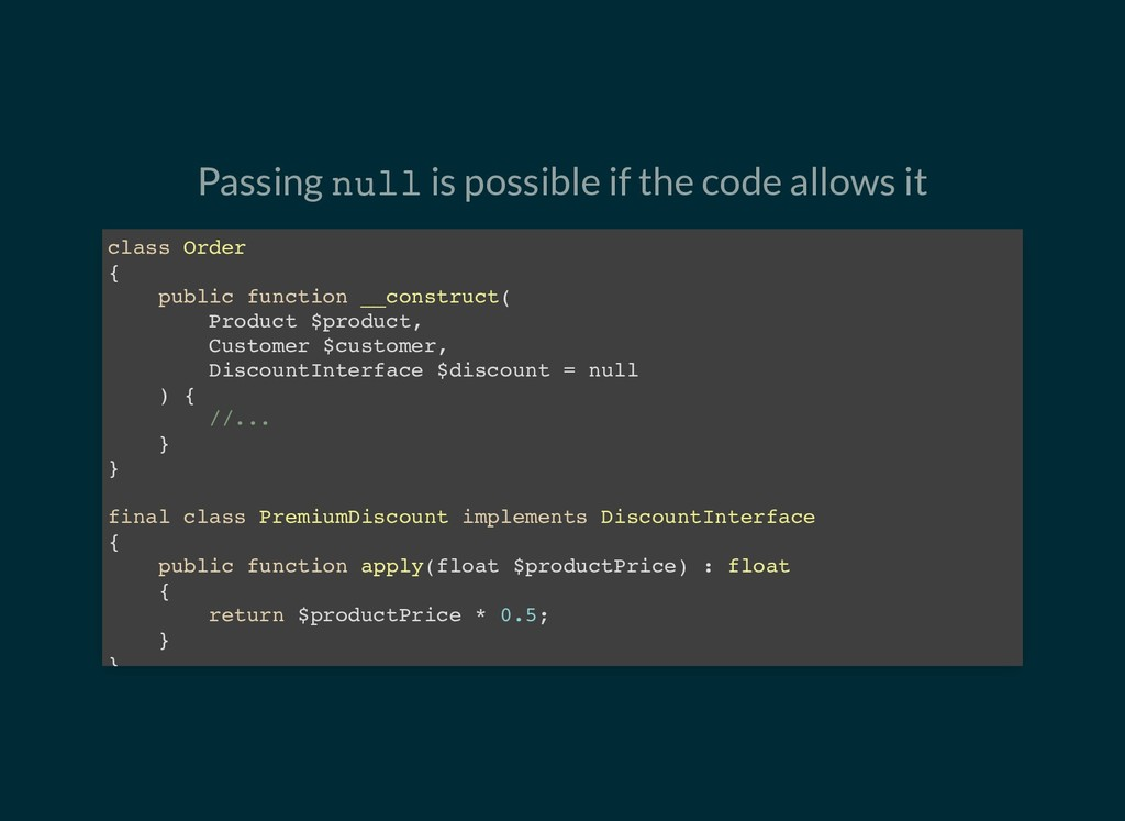 Passing null is possible if the code allows it ...