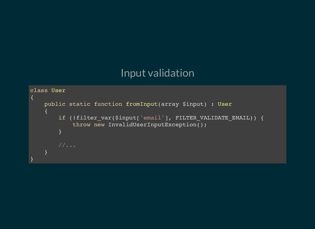 Input validation class User { public static fun...