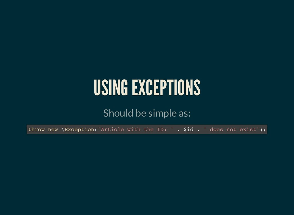 USING EXCEPTIONS USING EXCEPTIONS Should be sim...
