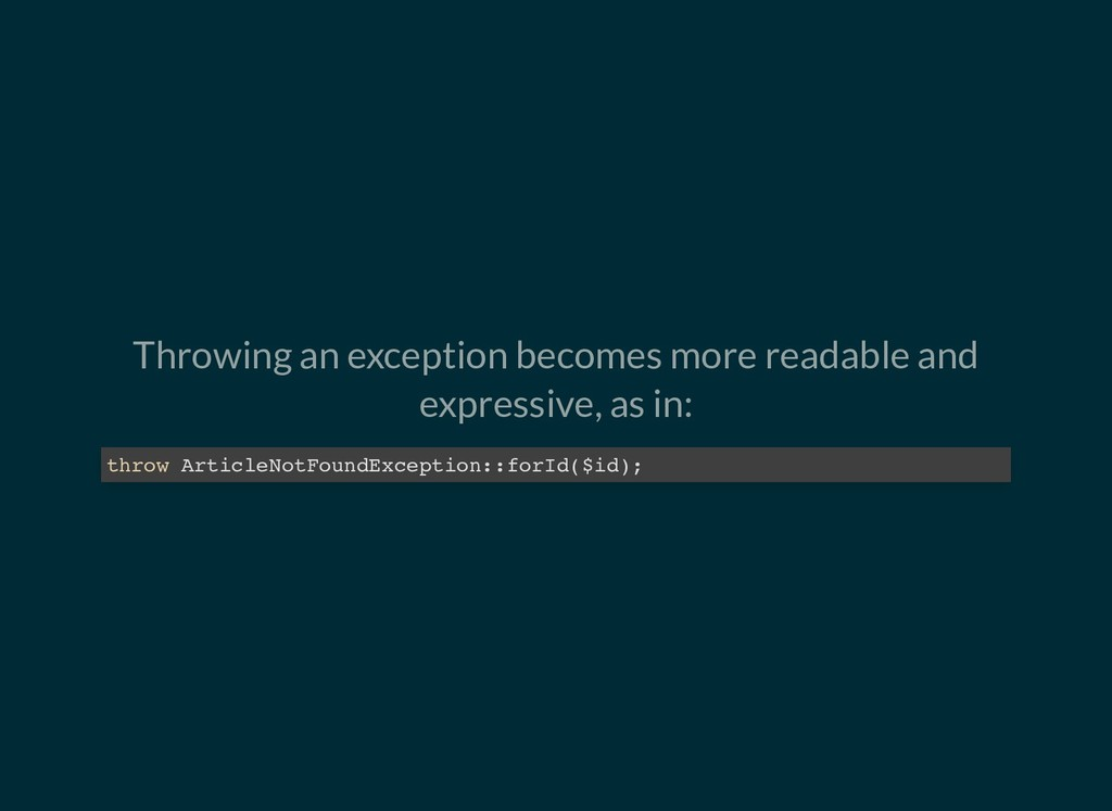 Throwing an exception becomes more readable and...