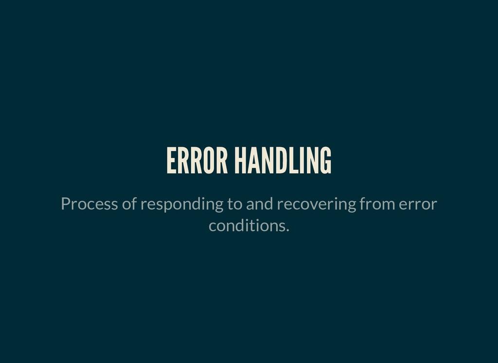 ERROR HANDLING ERROR HANDLING Process of respon...
