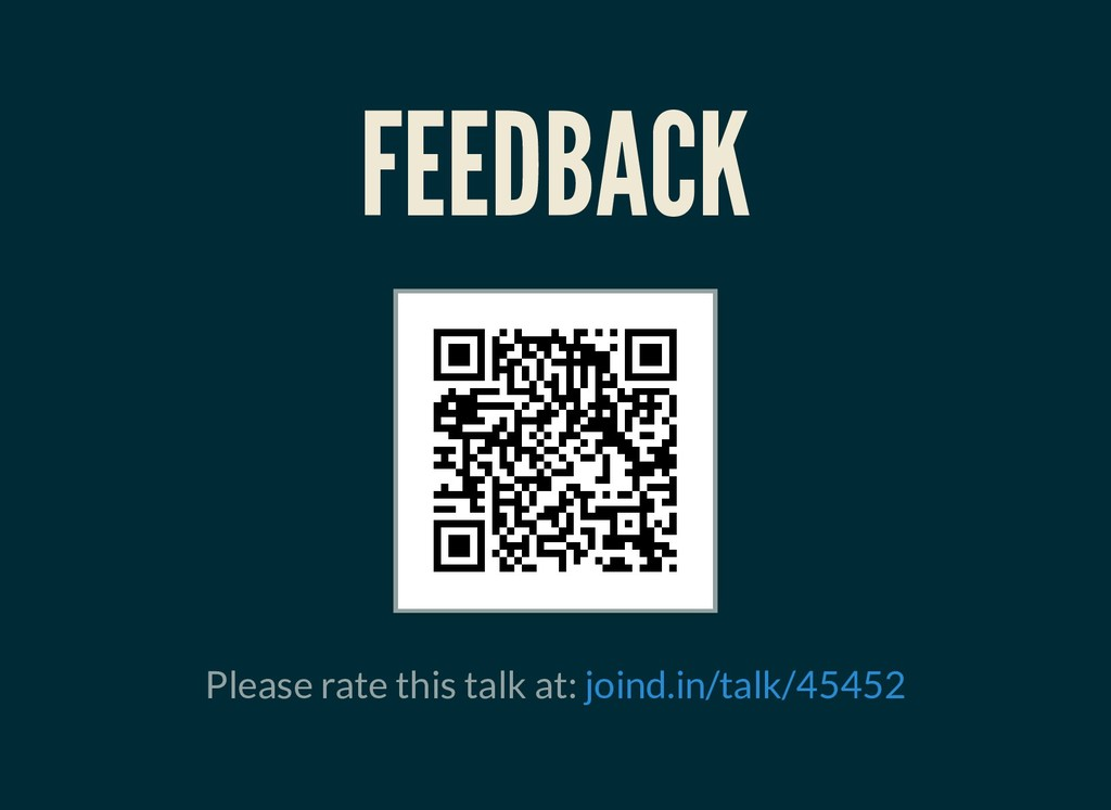 FEEDBACK FEEDBACK Please rate this talk at: joi...