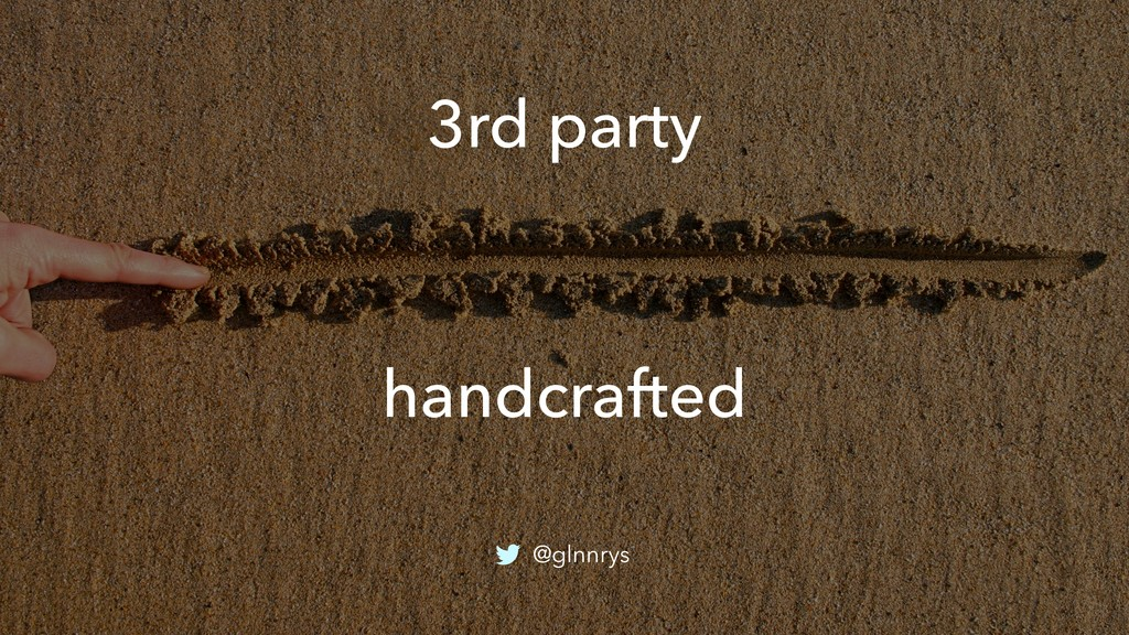 3rd party handcrafted @glnnrys