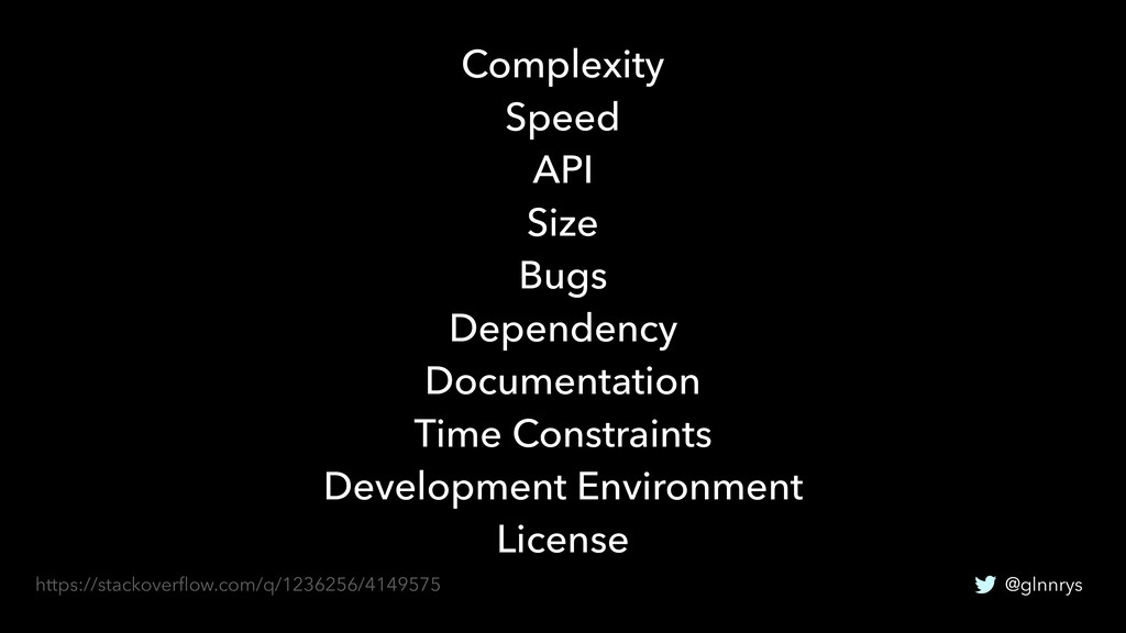 @glnnrys Complexity Speed API Size Bugs Depende...