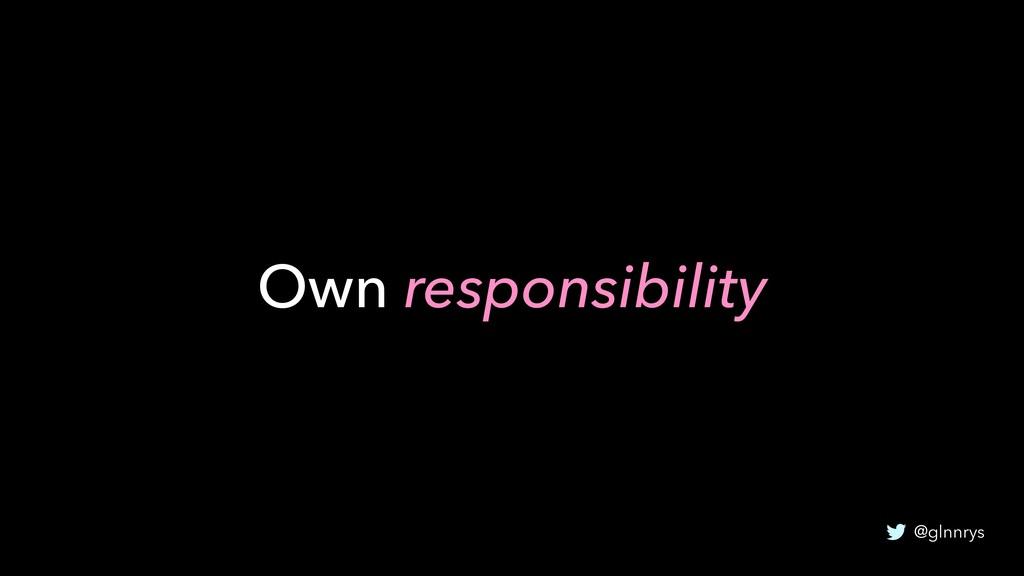 @glnnrys Own responsibility