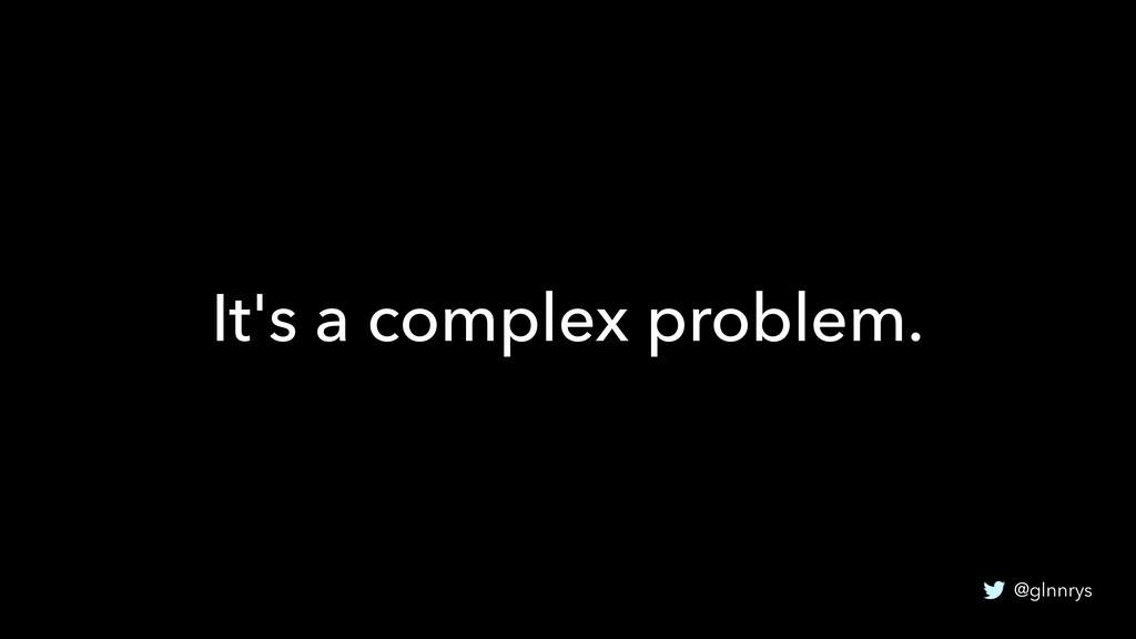 @glnnrys It's a complex problem.