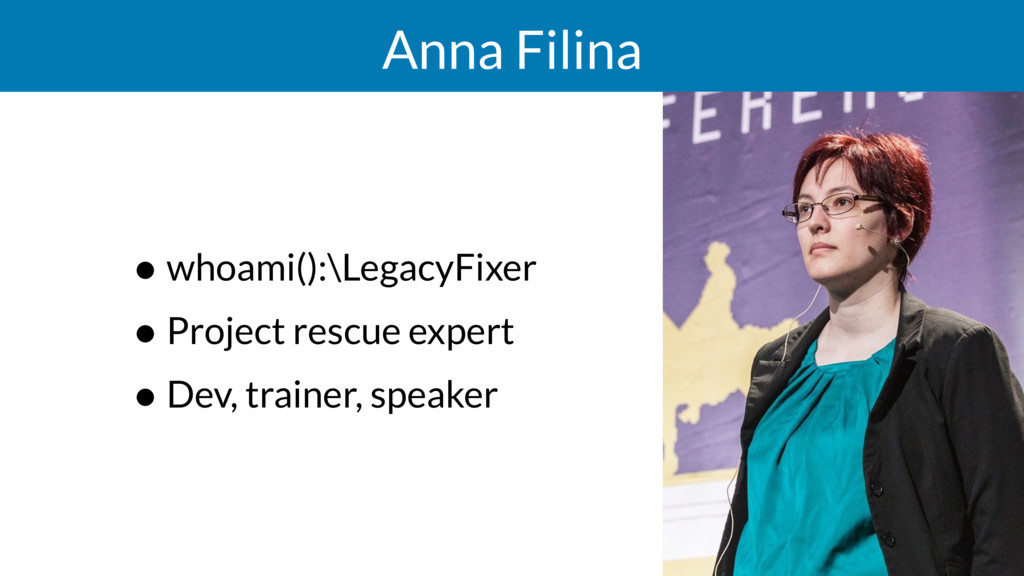 Anna Filina • whoami():\LegacyFixer • Project r...