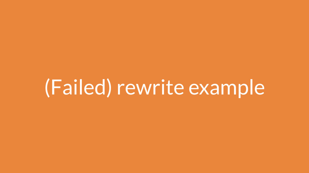 (Failed) rewrite example