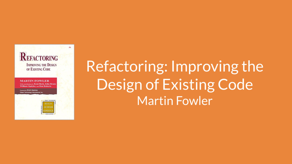 Refactoring: Improving the Design of Existing C...