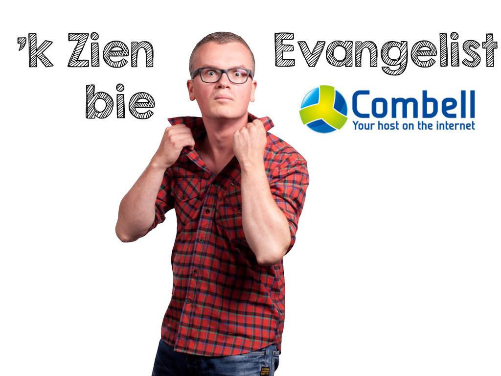 'k Zien bie Evangelist