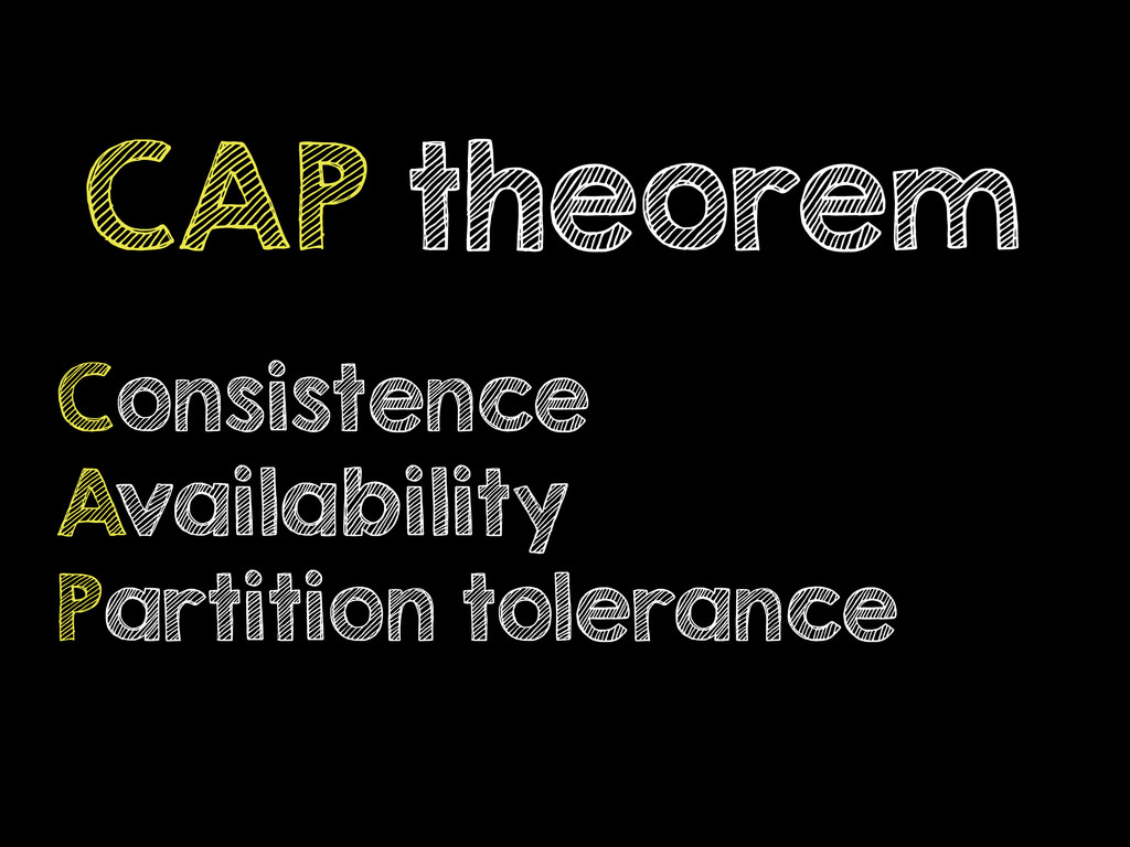 CAP theorem Consistence Availability Partition ...