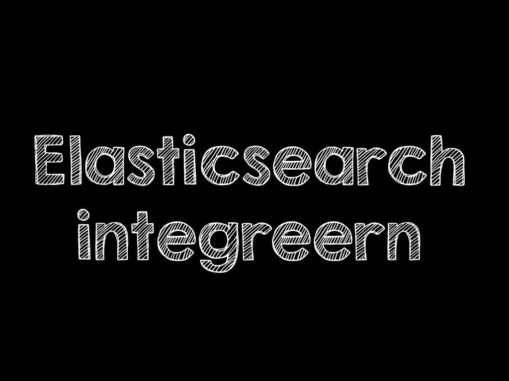 Elasticsearch integreern