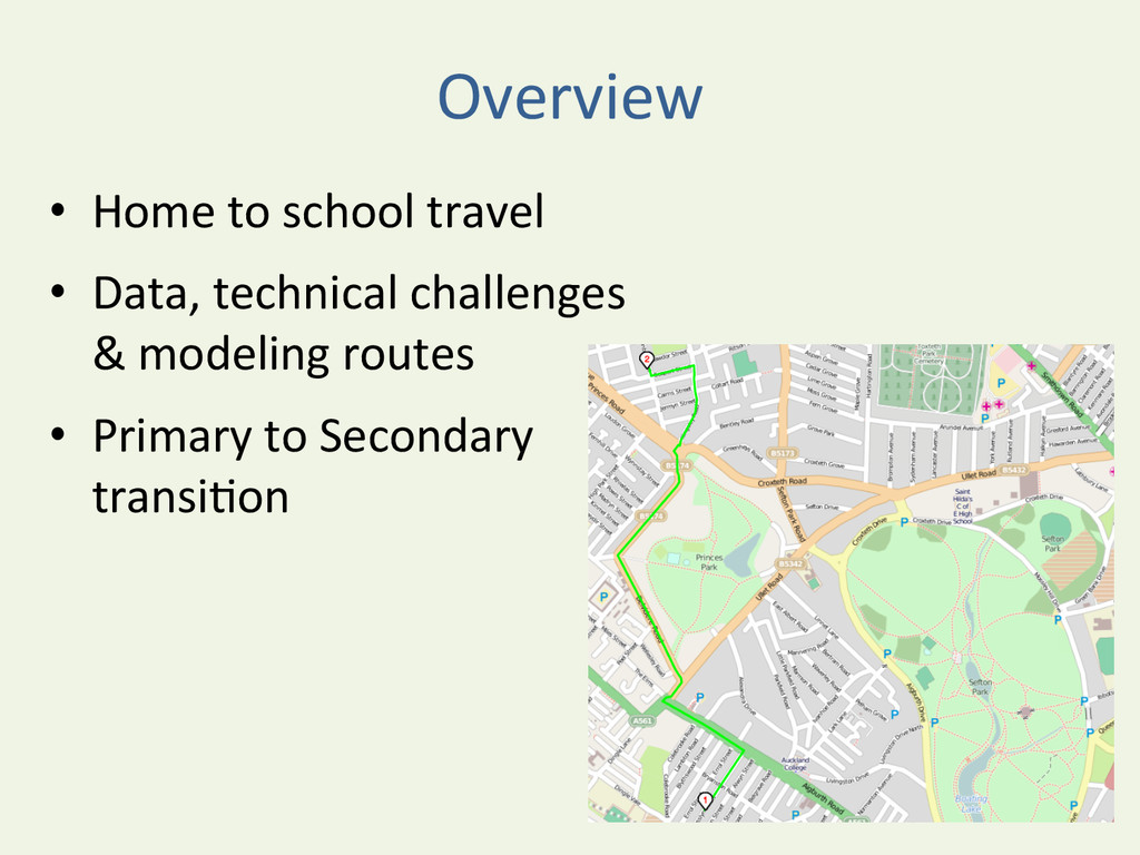 Overview  • Home to school travel...