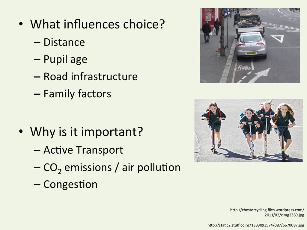 • What influences choice?  –Distance...