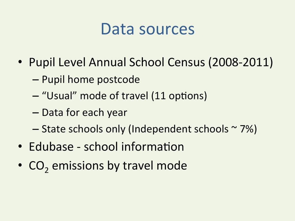 Data sources  • Pupil Level Annual...