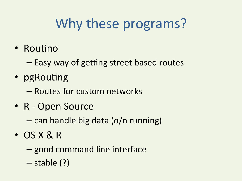 Why these programs?  • RouYno  –E...