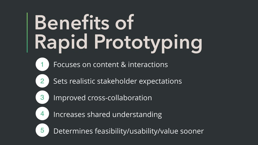 Benefits of Rapid Prototyping Focuses on content...