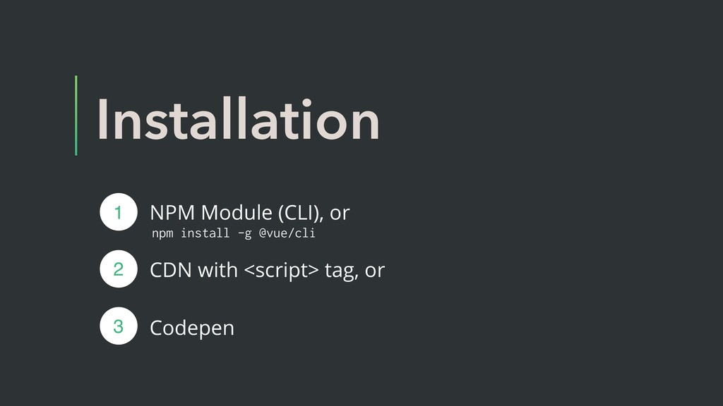 Installation NPM Module (CLI), or CDN with <scr...