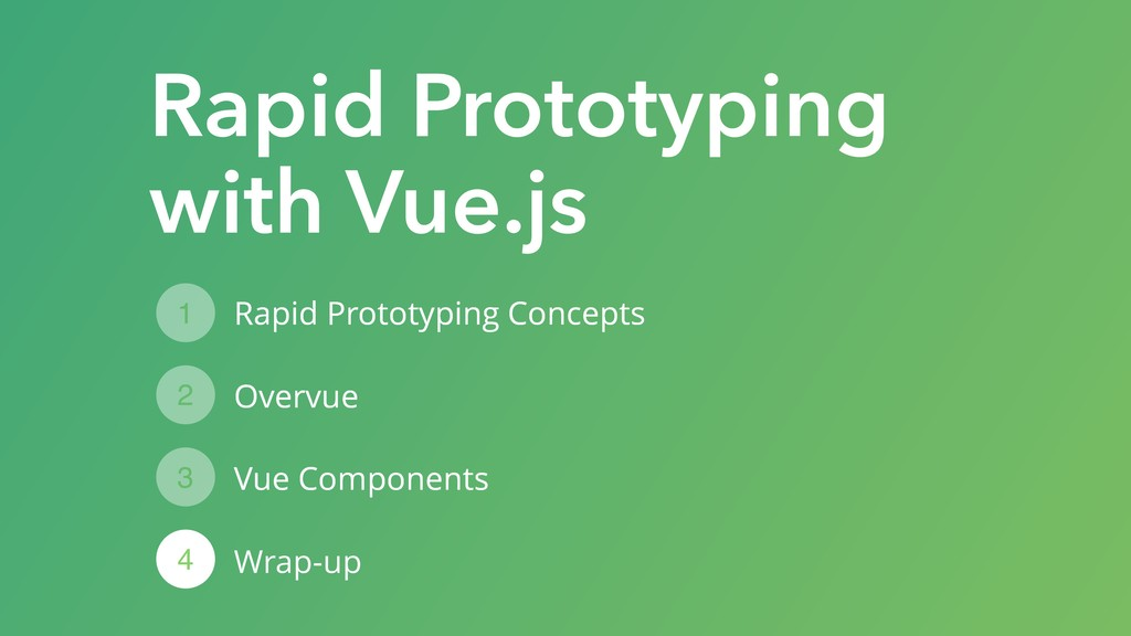 Rapid Prototyping with Vue.js Rapid Prototyping...