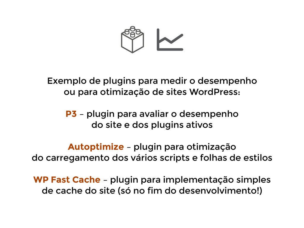 Exemplo de plugins para medir o desempenho  ou...