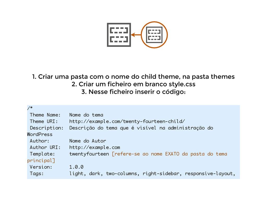 1. Criar uma pasta com o nome do child theme, n...