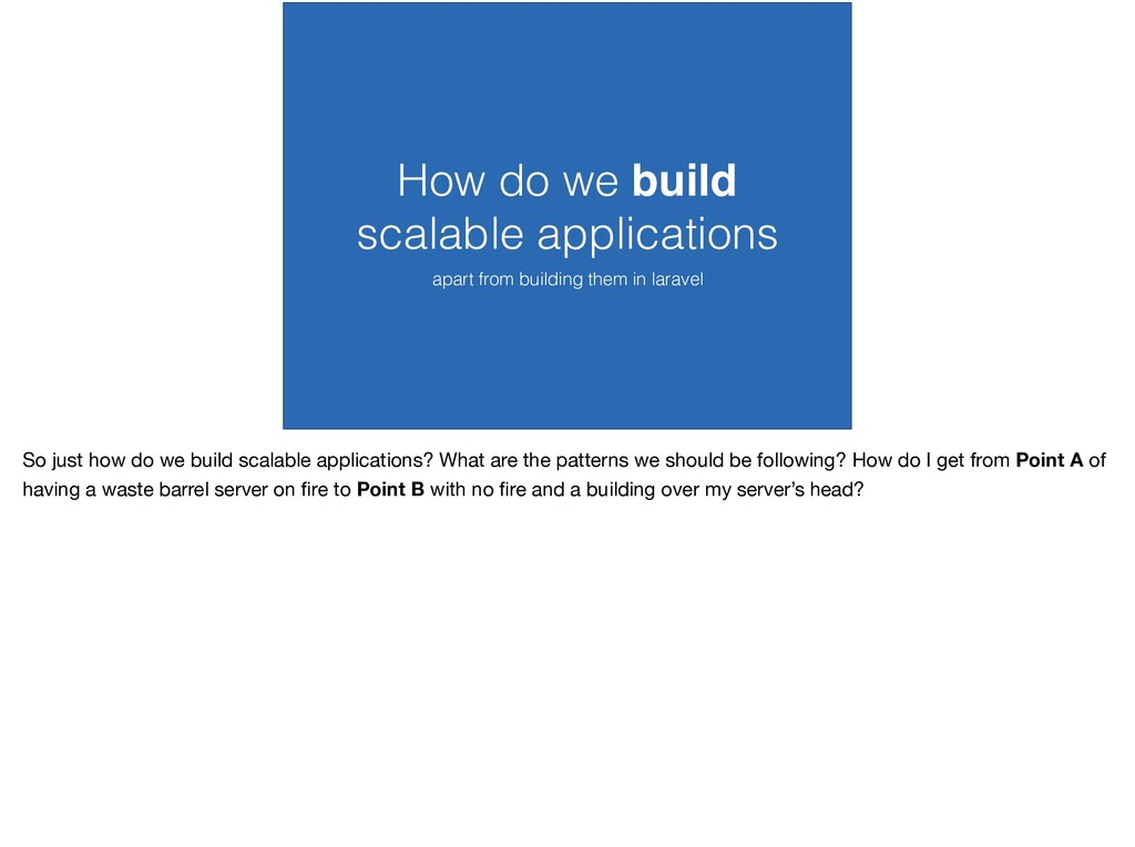 How do we build scalable applications apart fro...