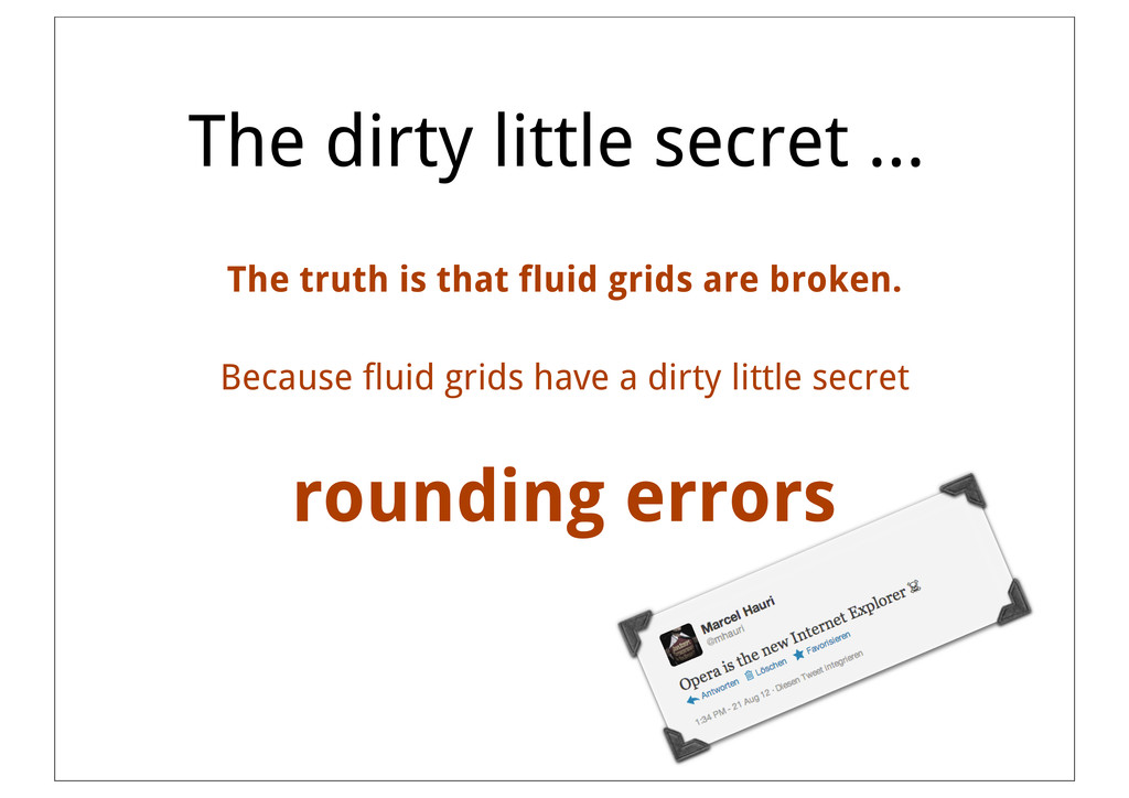 The dirty little secret ... The truth is that f...