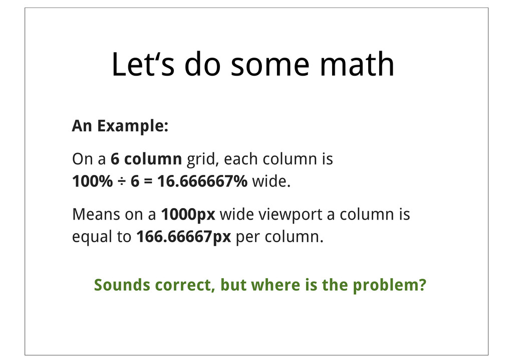 Let's do some math An Example: On a 6 column gr...