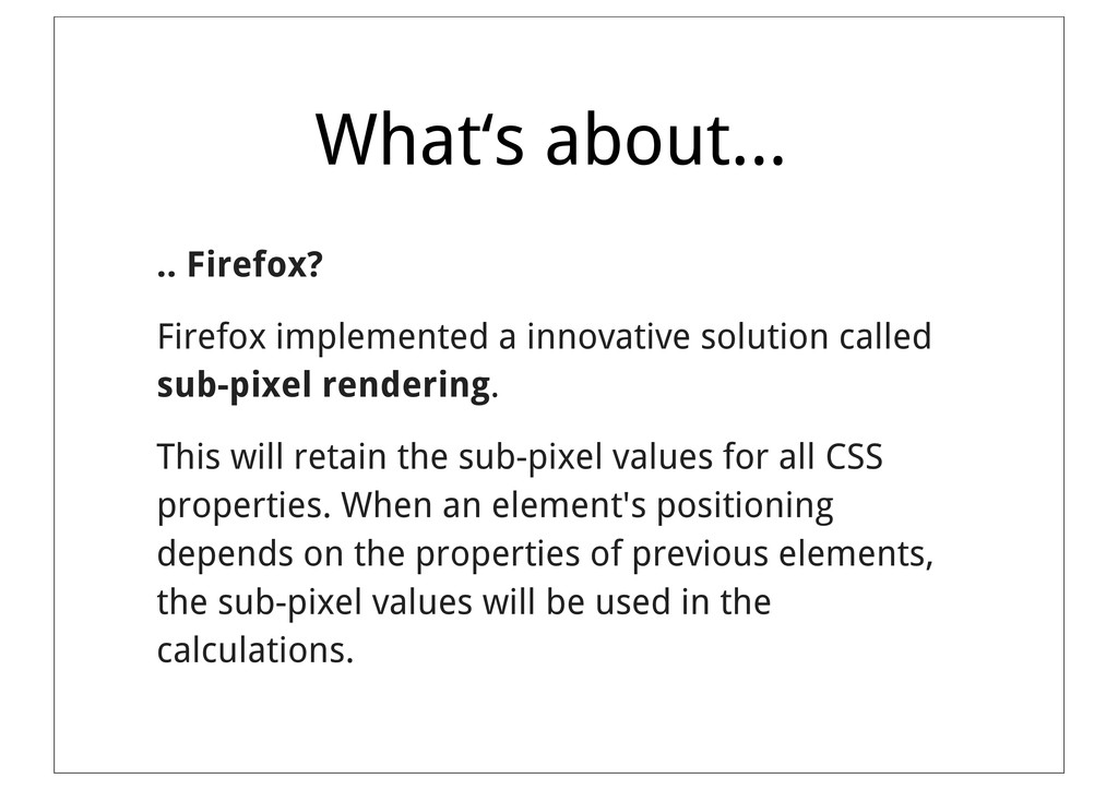 What's about... .. Firefox? Firefox implemented...
