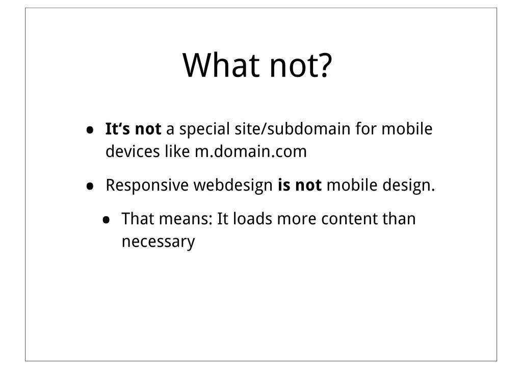 What not? • It's not a special site/subdomain f...