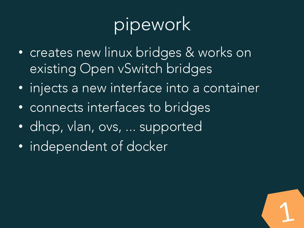 pipework 1 • creates new linux bridges & works...