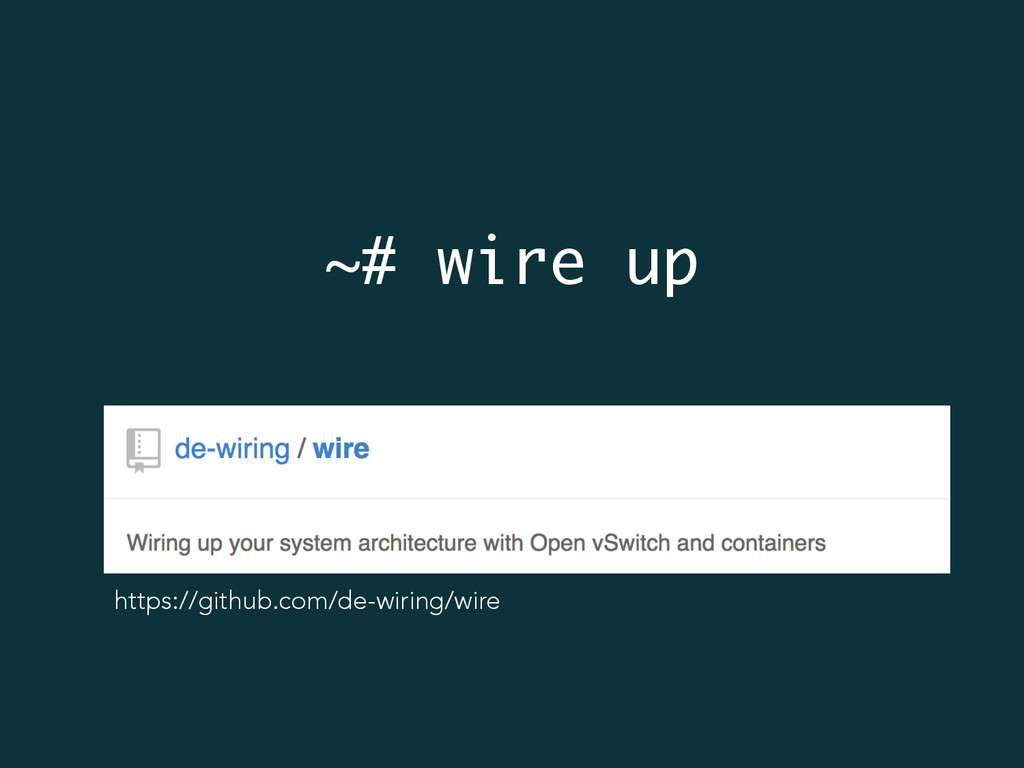 ~# wire up https://github.com/de-wiring/wire