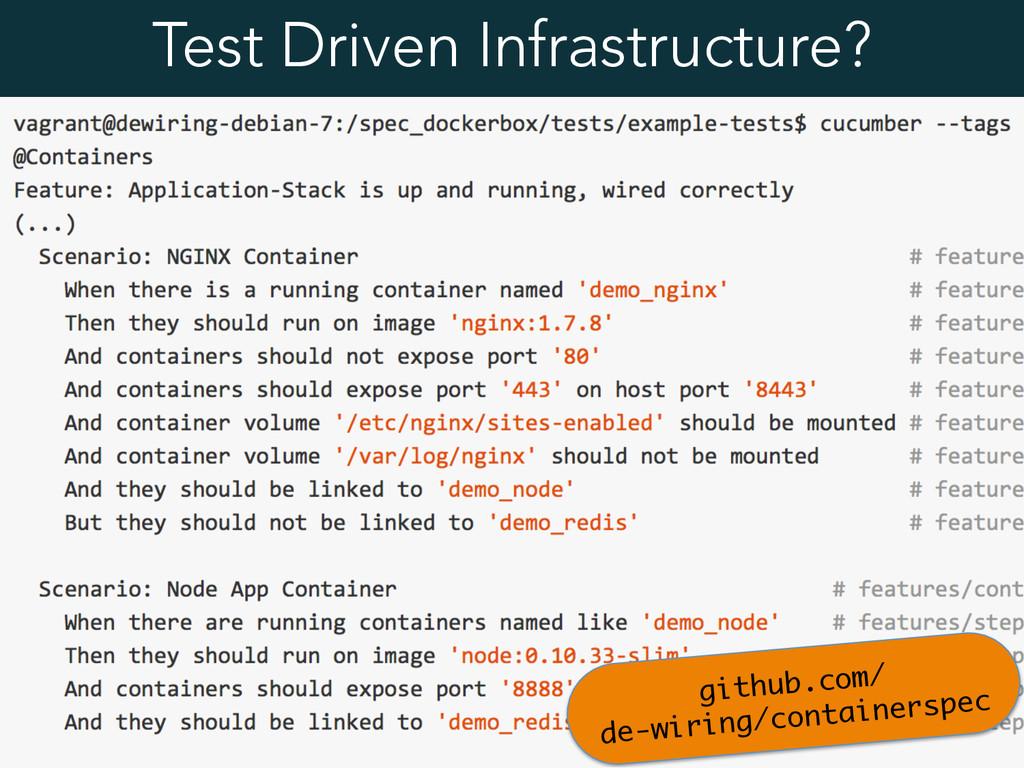 Test Driven Infrastructure? github.com/ de-wir...