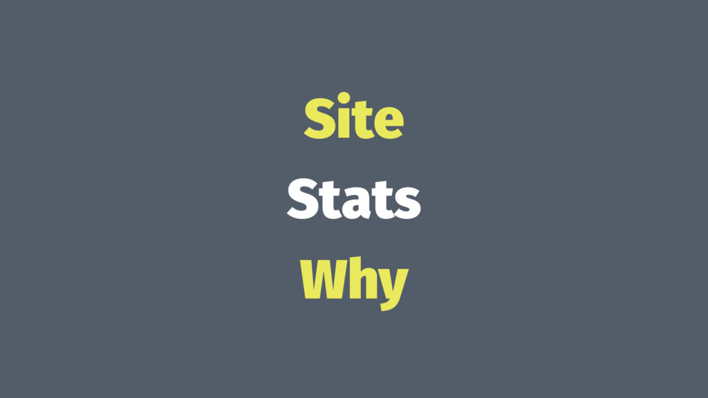 Site Stats Why