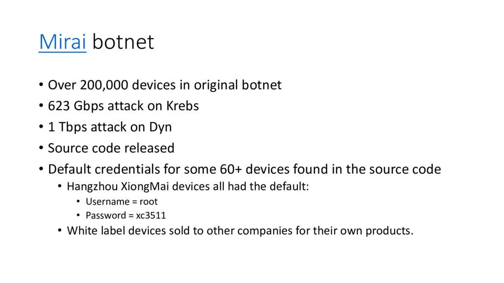 Mirai botnet • Over 200,000 devices in original...