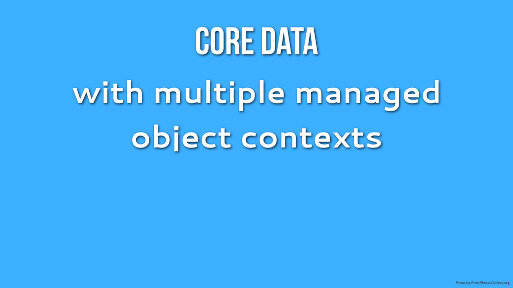 Core Data with multiple managed object contexts...