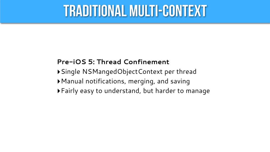 Traditional Multi-Context Pre-iOS 5: Thread Con...
