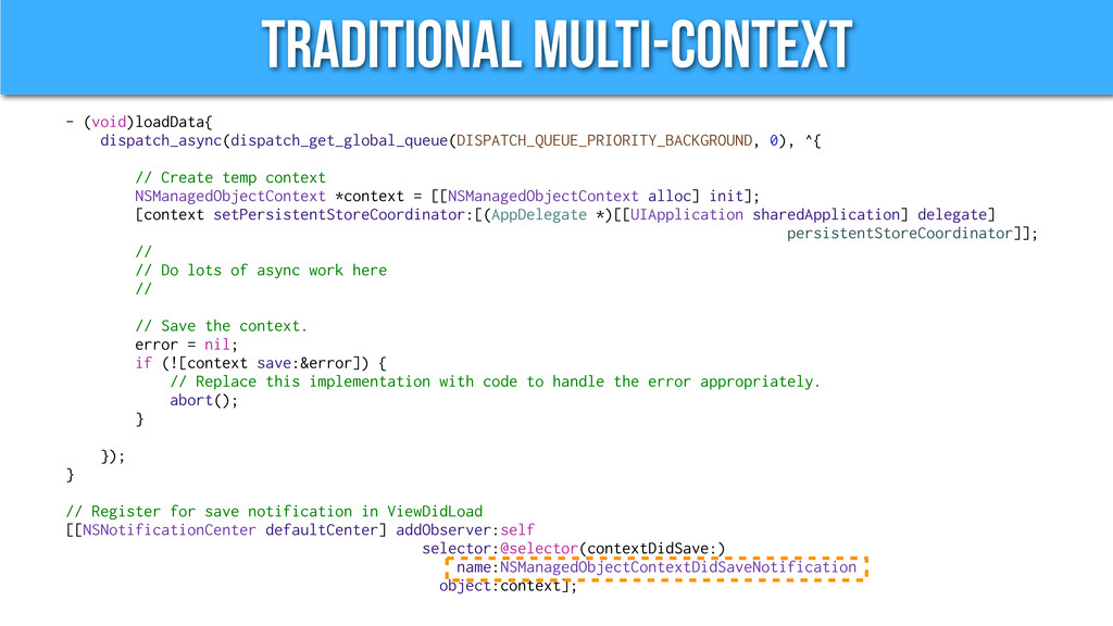 Traditional Multi-Context - (void)loadData{ dis...