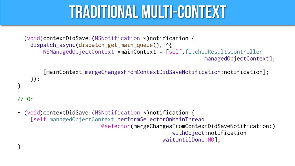 Traditional Multi-Context - (void)contextDidSav...
