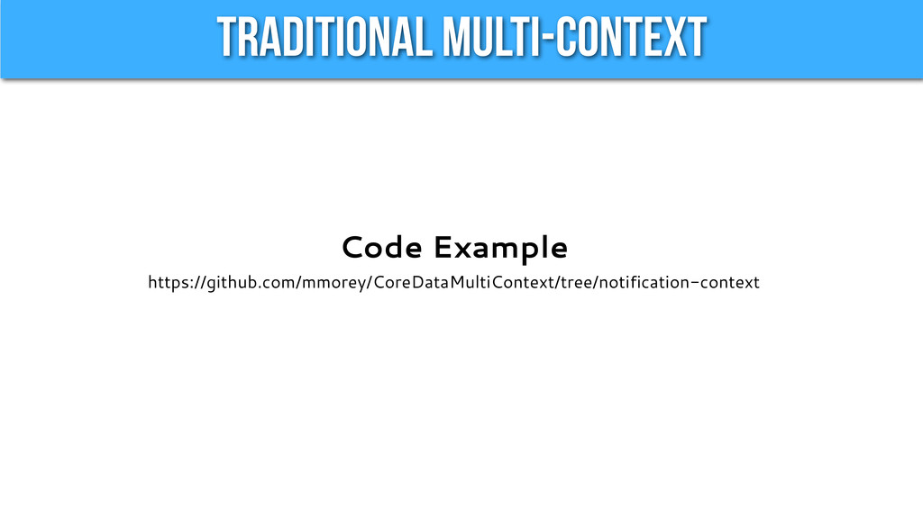 Traditional Multi-Context Code Example https://...