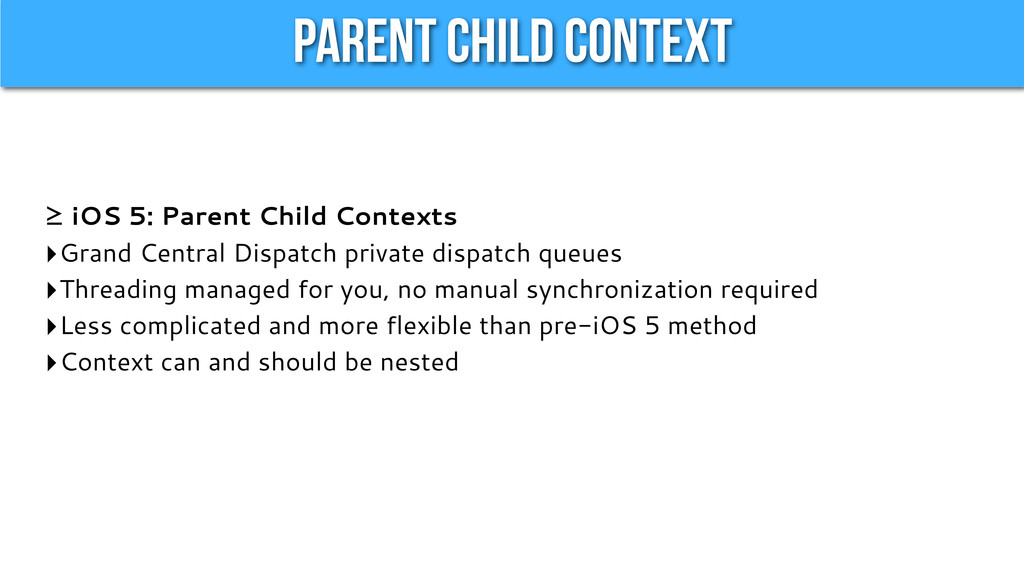 Parent Child Context ≥ iOS 5: Parent Child Cont...