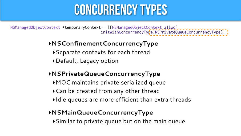 Concurrency Types ‣NSConfinementConcurrencyType...