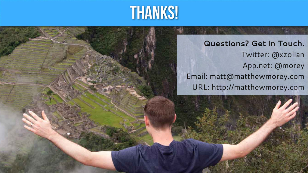 Thanks! Questions? Get in Touch. Twitter: @xzol...
